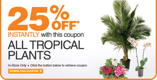 25 % Off All Tropical Plants - DOWNLOAD COUPON
