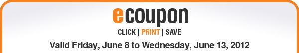 ecoupon - Valid Friday, June 8 to Wednesday, June 13, 2012