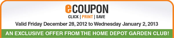 AN EXCLUSIVE OFFER FROM THE HOME DEPOT GARDEN CLUB!