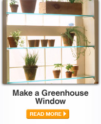 Make a Greenhouse Window - READ MORE