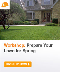 Workshop: Prepare Your Lawn for Spring - SIGN UP NOW
