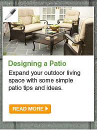 Designing a Patio - Expand your outdoor living space with some simple patio tips and ideas. - READ MORE