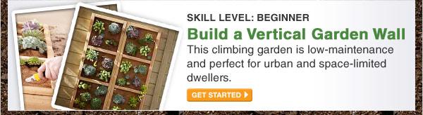 Level: Beginner - Build a Vertical Garden Wall - GET STARTED