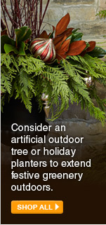 Consider an artificial outdoor tree or holiday planters to extend festive greenery outdoors. - SHOP ALL