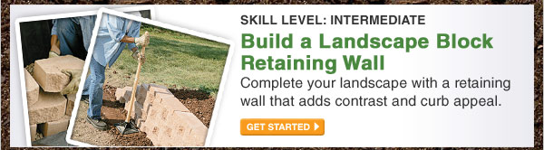 Level: Intermediate - Build a Landscape Block Retaining Wall - GET STARTED