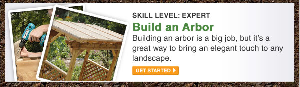 Level: Expert - Build An Arbor - GET STARTED