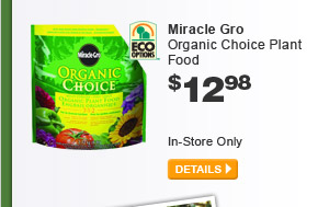 Miracle Gro Organic Choice Plant Food - DETAILS
