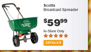Scotts Broadcast Spreader - DETAILS
