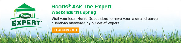 Scotts Ask the Expert - Visit your local Home Depot store to have your lawn and garden questions answered by a Scotts® expert. - LEARN MORE